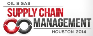 Oil & Gas Supply Chain Summit Houston Feb 2014